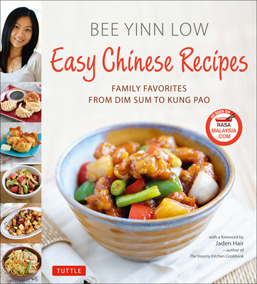 Easy Chinese Recipes: Family Favorites from Dim Sum to Kung Pao - Low, Bee Yinn