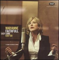 Easy Come Easy Go - Marianne Faithfull