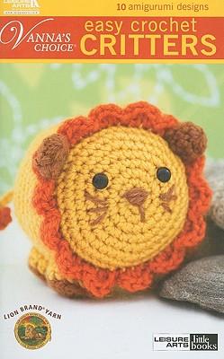 Easy Crochet Critters: 10 Amigurumi Designs - Leisure Arts (Creator)