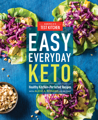 Easy Everyday Keto: Healthy Kitchen-Perfected Recipes - America's Test Kitchen (Editor)