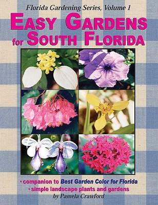 Easy Gardens for South Florida - Crawford, Pamela