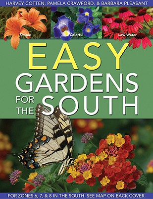 Easy Gardens for the South - Cotten, Harvey, and Crawford, Pamela, and Pleasant, Barbara