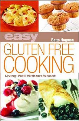 Easy Gluten-Free Cooking - Hagman, Bette