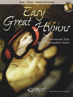 Easy Great Hymns: Flute/Oboe/Mallet Percussion: Instrumental Solos for the Intermediate Soloist - Curnow, James (Composer)