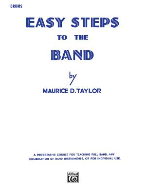 Easy Steps to the Band: Drums - Taylor, Maurice D