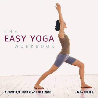 Easy Yoga Work Book - Fraser, Tara