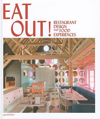 Eat Out!: Restaurant Design and Food Experiences - Di Ozesanmuseum Bamberg (Editor)