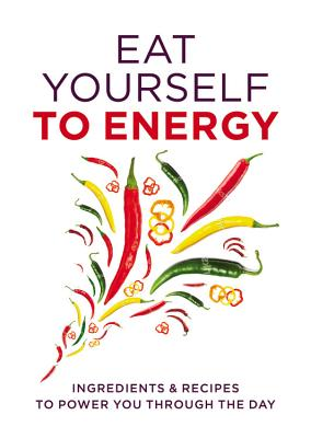 Eat Yourself to Energy - Paul, Gill