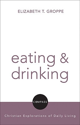 Eating and Drinking - Groppe, Elizabeth T
