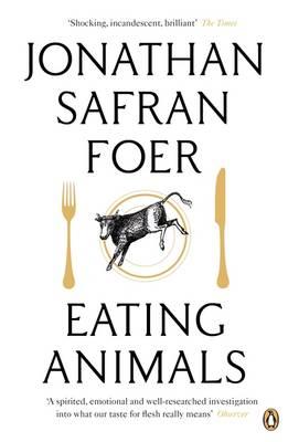 Eating Animals - Safran Foer, Jonathan