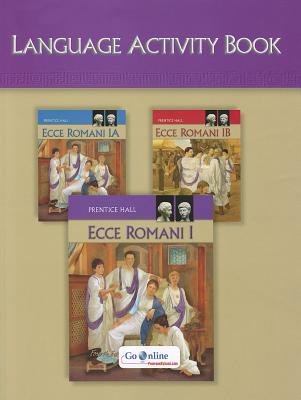 Ecce Romani 2009 Language Activity Book Level 1/1a/1b - Prentice Hall (Creator)