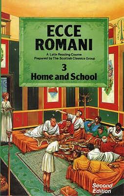 Ecce Romani Book 3 Home and School - Scottish Classics Group