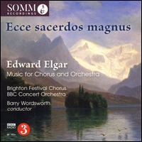 Ecce sacerdos magnus - Elgar: Music for Chorus & Orchestra - Heinrich Seebach (baritone); Imgard Dornbach-Ziegler (contralto); Karl Otto Bortzi (organ); Ludwig von Haas (tenor);...