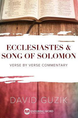 Ecclesiastes and Song of Solomon - Guzik, David
