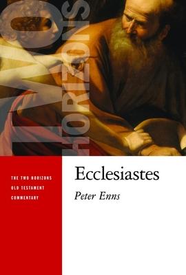 Ecclesiastes - Enns, Peter, Ph.D.