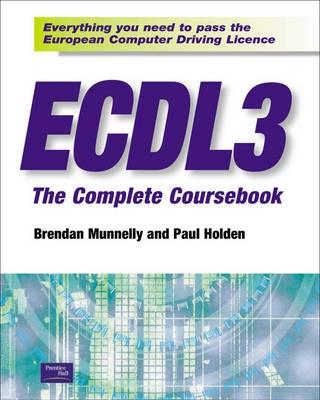 Ecdl 3 the Complete Coursebook - Holden, Paul, Fr.