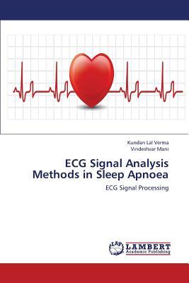 ECG Signal Analysis Methods in Sleep Apnoea - Verma Kundan Lal, and Mani Vindeshvar