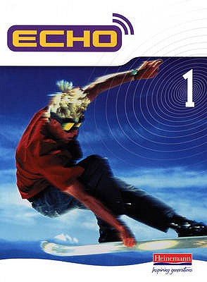 Echo 1 Pupil Book - Williams, Steve (Editor), and McNeill, Jeannie (Editor)