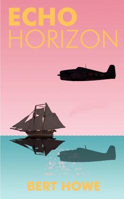Echo Horizon - Howe, Bert