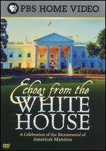 Echoes from the White House - Peter W. Kunhardt; Philip Kunhardt III; Philip Kunhardt, Jr.