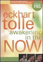 Eckhart Tolle: Awakening in the Now