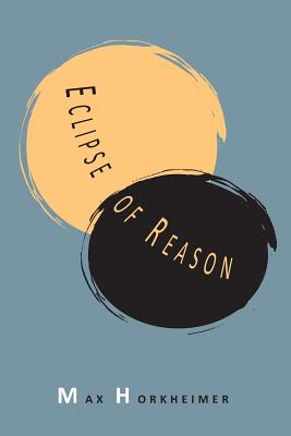 Eclipse of Reason - Horkheimer, Max