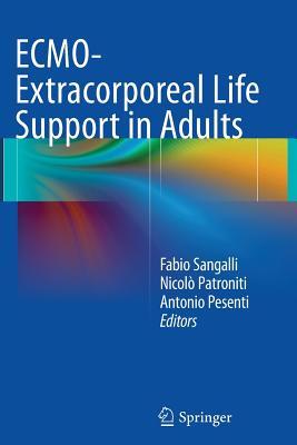 Ecmo-Extracorporeal Life Support in Adults - Sangalli, Fabio (Editor), and Patroniti, Nicolo (Editor), and Pesenti, Antonio (Editor)