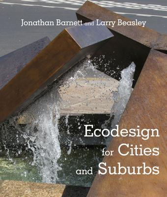 EcoDesign for Cities and Suburbs - Barnett, Jonathan, and Beasley, Larry
