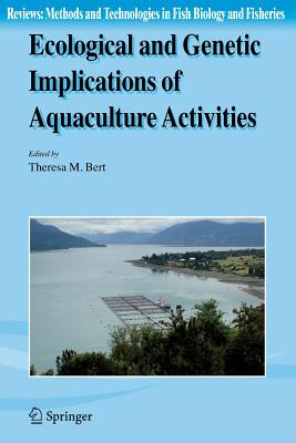 Ecological and Genetic Implications of Aquaculture Activities - Bert, Theresa M. (Editor)