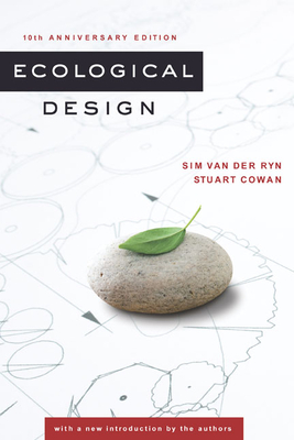 Ecological Design, Tenth Anniversary Edition - Van Der Ryn, Sim, and Cowan, Stuart