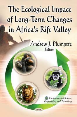 Ecological Impact of Long-Term Changes in Africa's Rift Valley - Plumptre, Andrew J (Editor)