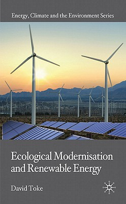 Ecological Modernisation and Renewable Energy - Toke, David