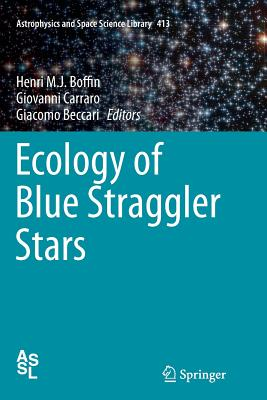 Ecology of Blue Straggler Stars - Boffin, Henri M J (Editor)
