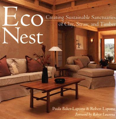 Econest: Creating Sustainable Sanctuaries of Clay, Straw, and Timber - Baker-Laporte, Paula, A.I.A., and Laporte, Robert