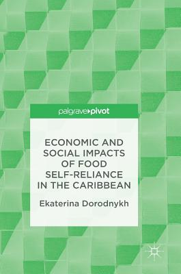Economic and Social Impacts of Food Self-Reliance in the Caribbean - Dorodnykh, Ekaterina