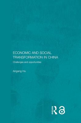 Economic and Social Transformation in China: Challenges and Opportunities - Hu, Angang, Professor