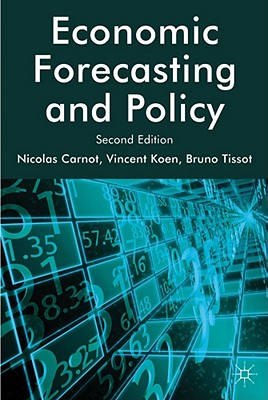 Economic Forecasting and Policy - Tissot, Bruno, and Carnot, Nicolas, and Koen, Vincent