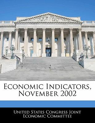 Economic Indicators, November 2002 - United States Congress Joint Economic Co (Creator)
