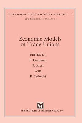 Economic Models of Trade Unions - Garonna, P (Editor)