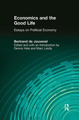 Economics and the Good Life - Becker, Gary, and de Jouvenel, Bertrand