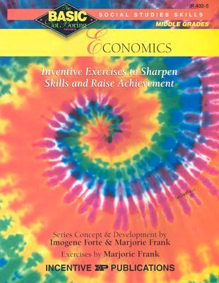 Economics Basic/Not Boring 6-8+: Inventive Exercises to Sharpen Skills and Raise Achievement - Forte, Imogene