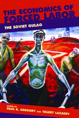 Economics Forced Labor, Gulag - Gregory, Paul R