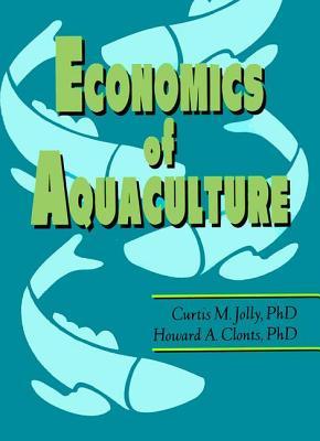 Economics of Aquaculture - Jolly, Curtis