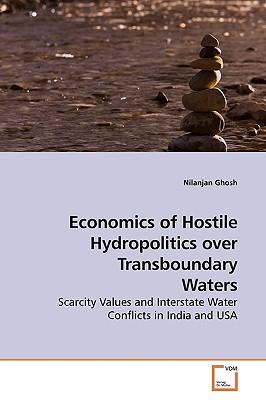Economics of Hostile Hydropolitics Over Transboundary Waters - Ghosh, Nilanjan