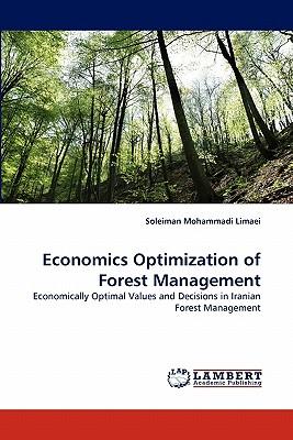 Economics Optimization of Forest Management - Mohammadi Limaei, Soleiman