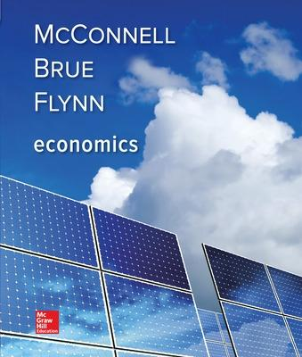 Economics - McConnell, Campbell R., and Brue, Stanley L., and Flynn, Sean Masaki