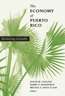 Economy of Puerto Rico: Restoring Growth - Collins, Susan M (Editor)