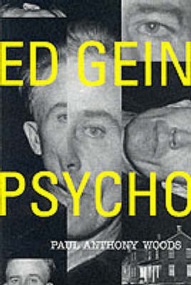 Ed Gein: Psycho! - Woods, Paul A.