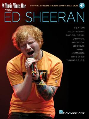 Ed Sheeran: Music Minus One Vocals 10 Favorites with Sound-Alike Demo & Backi - Ed Sheeran