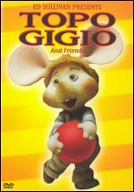 Ed Sullivan: Topo Gigio and Friends